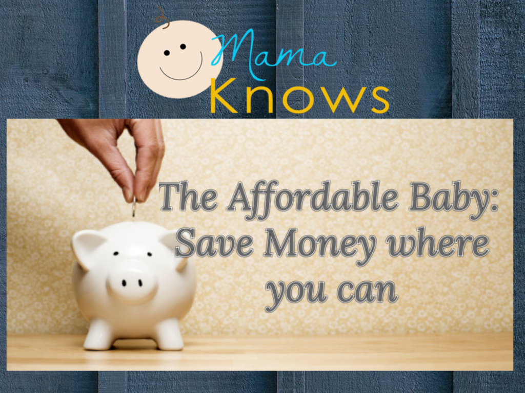 The Affordable Baby: Save Money Where You Can