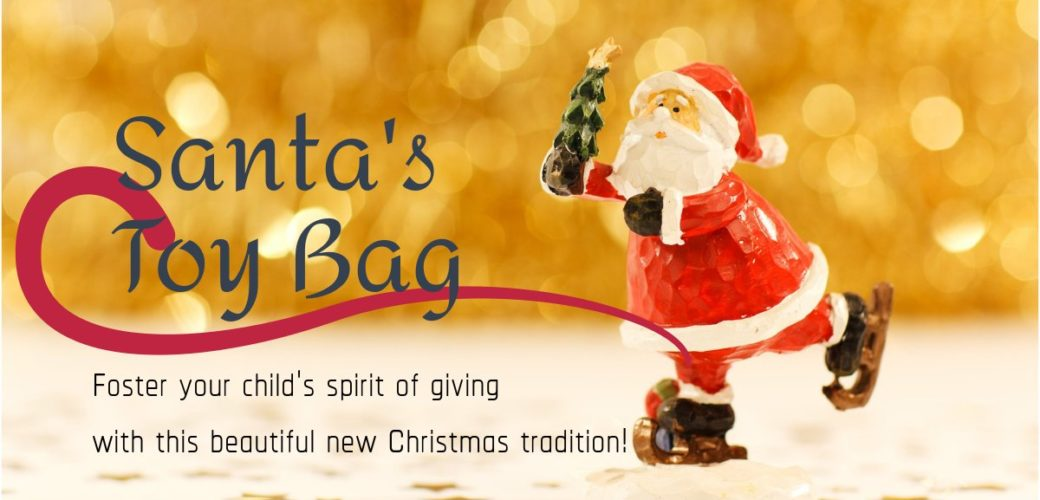 Santa's Toy Bag: You'll love this new Christmas tradition!