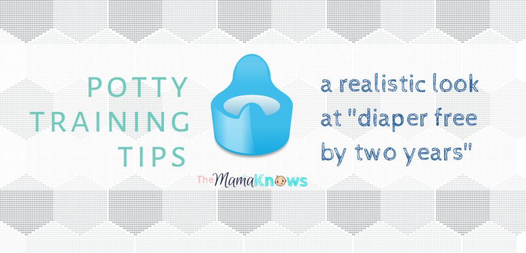 "Tips for potty training and a realistic look at ""diaper free by two years old"""